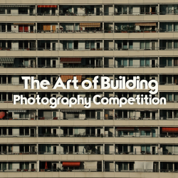 The Art of Building Photography Competition
